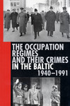 THE OCCUPATION REGIMES AND THEIR CRIMES IN THE BALTIC, 1940-1991
